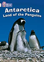 Antarctica : Land of the Penguins by…