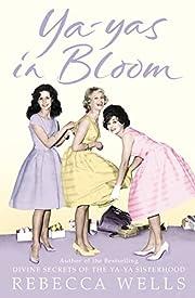 Ya-yas In Bloom af Rebecca Wells