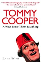 Tommy Cooper: Always Leave Them Laughing by…