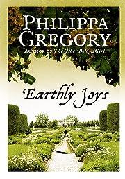 Earthly Joys af Philippa Gregory