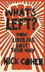 What's Left? por Nick Cohen