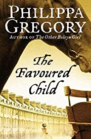 The Favoured Child: Book 2 (The Wideacre…