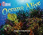 Oceans Alive: Band 14/Ruby Phase 5, Bk. 18…