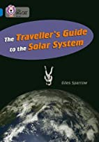 The Traveller's Guide To The Solar System…