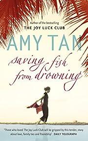 Saving Fish From Drowning de Amy Tan