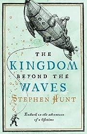 Kingdom Beyond the Waves, The de Stephen…