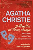 Murder in three stages : Black coffee, Spider's web, The unexpected guest / novelised by Charles Osborne