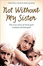 Not Without My Sister: The True Story of…