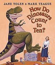 How Do Dinosaurs Count to Ten?. Jane Yolen &…