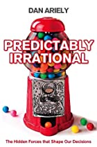 Predictably Irrational: The Hidden Forces…