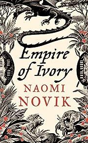 Empire of Ivory de Naomi Novik