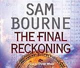 The final reckoning / Sam Bourne; read by Trevor White