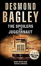 The Spoilers / Juggernaut by Desmond Bagley