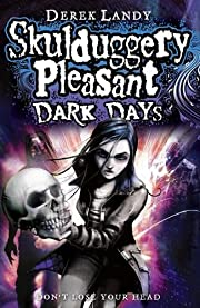Dark Days (Skulduggery Pleasant) af Derek…