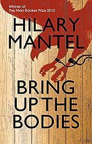 Bring Up the Bodies de Hilary Mantel
