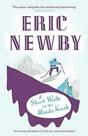 A Short Walk in the Hindu Kush de Eric Newby