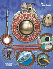 Wallace and Gromit's World of Invention av…