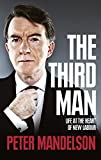 The Third Man: Life at the Heart of New Labour Book