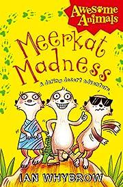 Meerkat Madness (Awesome Animals) por Ian…