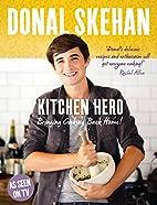 Kitchen Hero by Donal Skehan