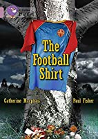 The Football Shirt (Collins Big Cat) by…