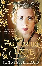 The Agincourt bride por Joanna Hickson