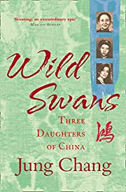 Wild Swans: Three Daughters of China de Jung…