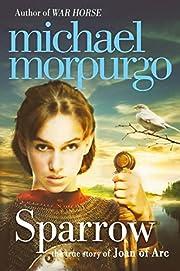 Sparrow: The Story of Joan of Arc de Michael…