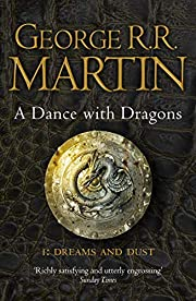 A dance with dragons : dreams and dust by…