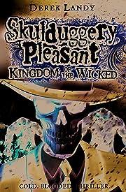 Kingdom of the Wicked (Skuldugery Pleasant,…