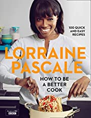 How to be a Better Cook por Lorraine Pascale