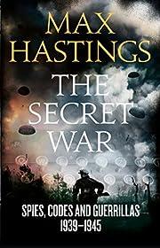 The Secret War de Max Hastings