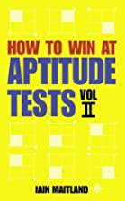 How to Win at Aptitude Tests Vol II: 2 by…