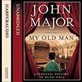 My old man : a personal history of music hall / John Major