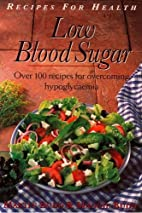 Low Blood Sugar: Over 100 Recipes for…