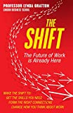 The shift : the future of work is already here / Lynda Gratton