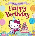 Hello Kitty: Happy Birthday! by Bill Boo