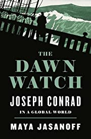 The Dawn Watch: Joseph Conrad in a Global…