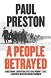A people betrayed : a history of 20th century Spain / Paul Preston