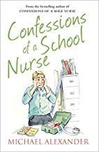 Confessions of a School Nurse (The…