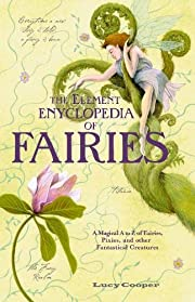 THE Element Encyclopedia of Fairies: An A-Z…