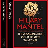 The assassination of Margaret Thatcher and other stories / Hilary Mantel