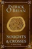 Noughts and crosses : a short story / Patrick O'Brian