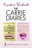 The Carrie diaries : 2 book collection / Candace Bushnell