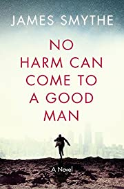 No Harm Can Come to a Good Man de James…