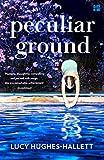Peculiar ground / Lucy Hughes-Hallett