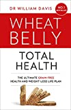 Wheat Belly Total Health : The Effortless Grain-Free Health and Weight-loss Plan