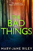 The Bad Things by Mary-Jane Riley