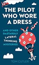The Pilot Who Wore a Dress by Tom Cutler