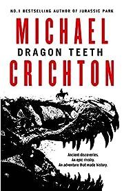 Dragon Teeth af Michael Crichton (author)